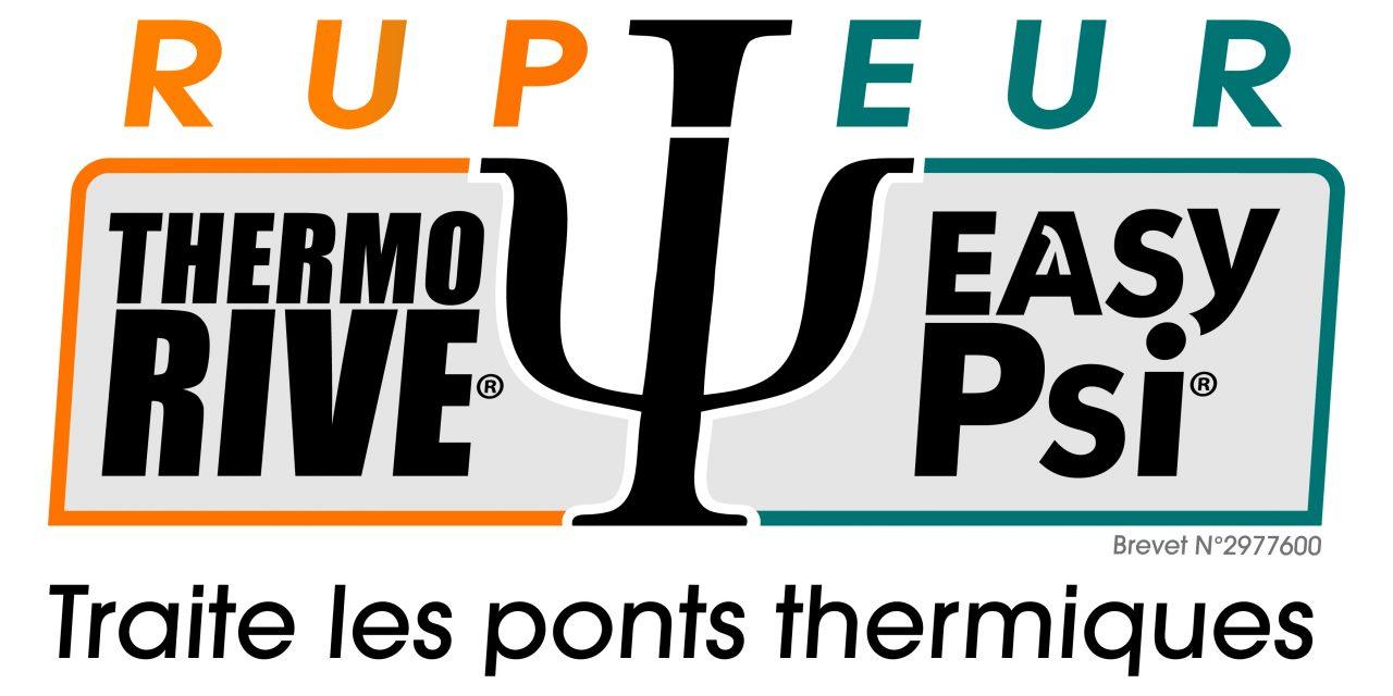 Rupteur Thermo'Rive® / EasyPsi® le remède anti déperditions d'énergie (BATIRAMA )
