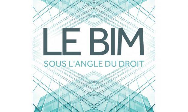 Vient de paraître : « Le BIM sous l'angle du droit– pratiques contractuelles et responsabilités  »
