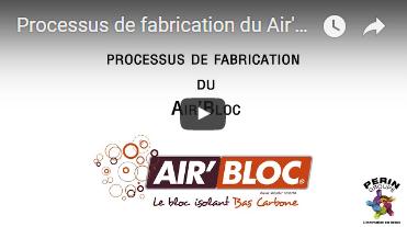 vidéo processus de fabrication Air'bloc